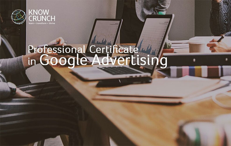 Professional Certificate in Google Advertising το Φεβρουάριο από τη KnowCrunch